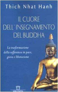 Il cuore dell'insegnamento del Buddha
